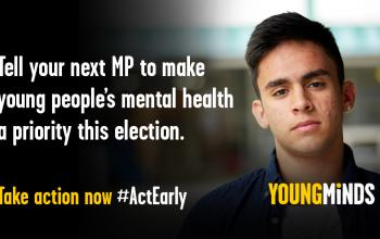 Tell your next MP to make mental health a priority. Take action now #ActEarly